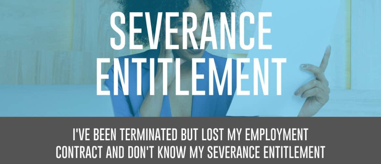 severance entitlement lost contract